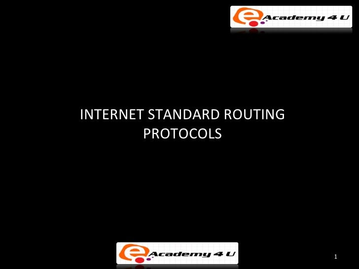 INTERNET STANDARD ROUTING        PROTOCOLS                            1