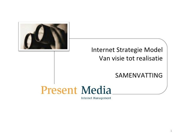 Present Media Internet Strategie Model Van visie tot realisatie SAMENVATTING