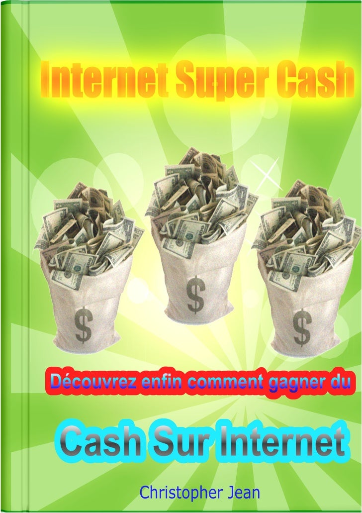 Christopher JeanInternet Super Cash(Extrait)                     Société Dédition XCopyright 2012 ©– Internet Super Cash –...