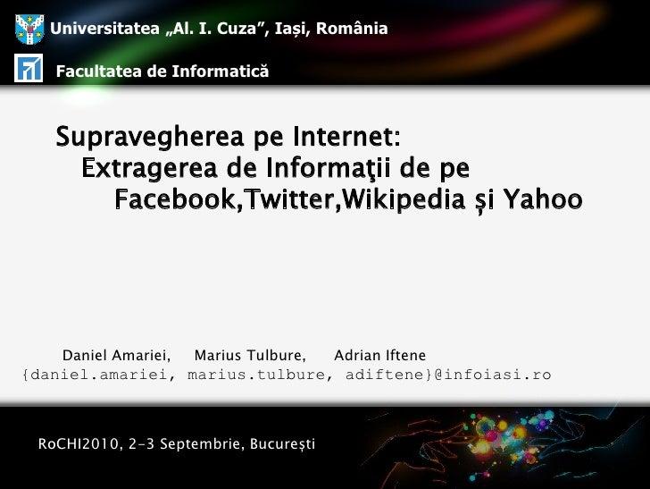 """Universitatea """"Al. I. Cuza"""", Iași, România   Facultatea de Informatică   Supravegherea pe Internet:     Extragerea de Info..."""