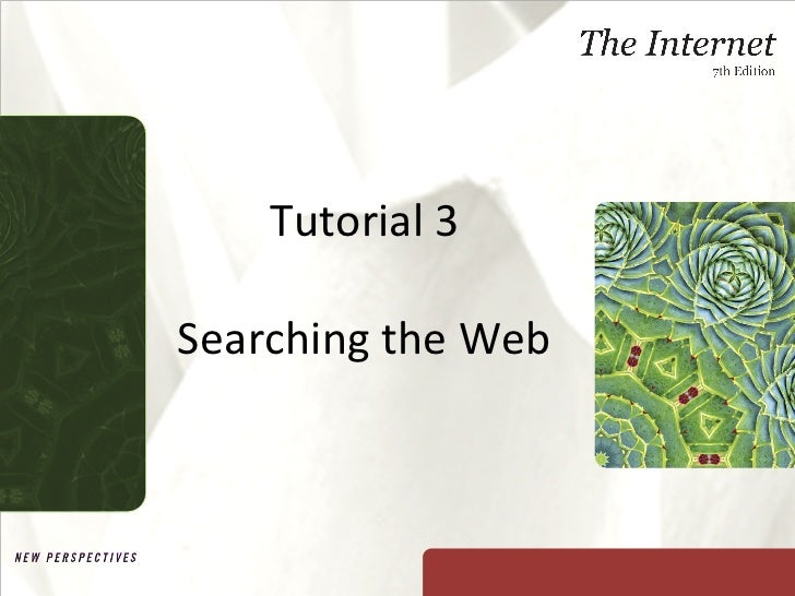 Tutorial 3 Searching the Web