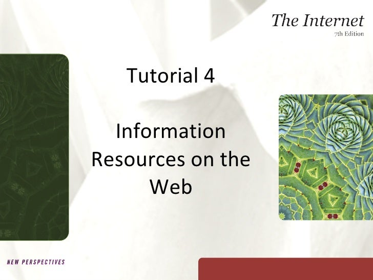 Tutorial 4 Information Resources on the Web