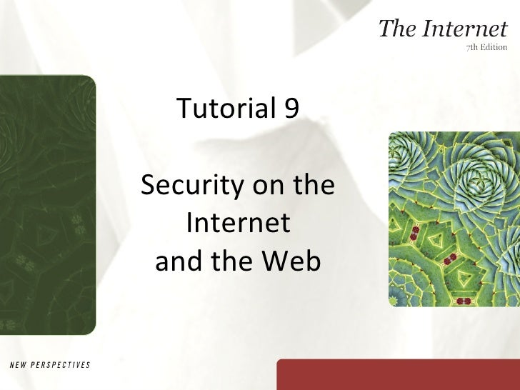 Tutorial 9 Security on the Internet and the Web