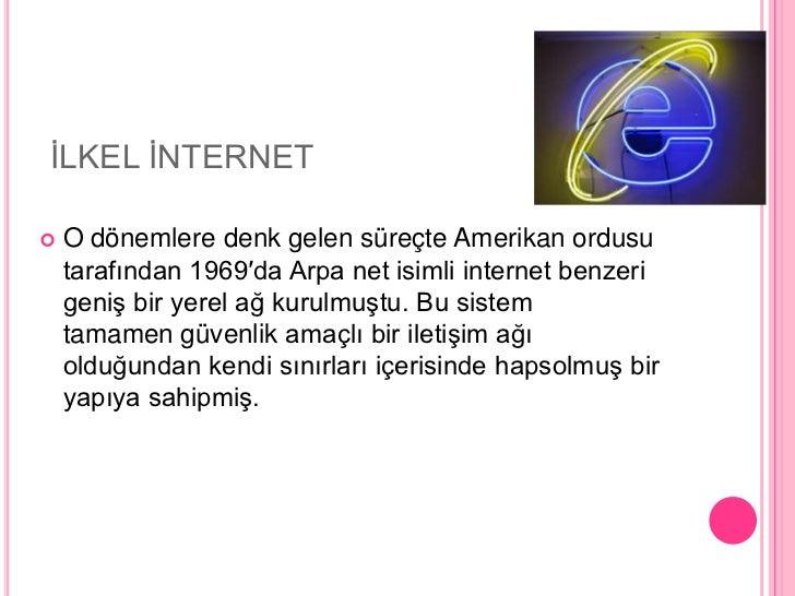 İLKEL İNTERNET<br />O dönemlere denk gelen süreçteAmerikan ordusu tarafından 1969′da Arpa net isimli internet benzeri ge...