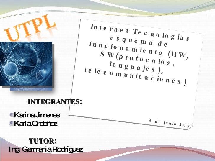 Internet Tecnologías esquema de funcionamiento (HW, SW(protocolos, lenguajes), telecomunicaciones) <ul><li>INTEGRANTES: </...