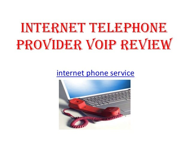 Internet Telephone Provider VoIP Review internet phone service