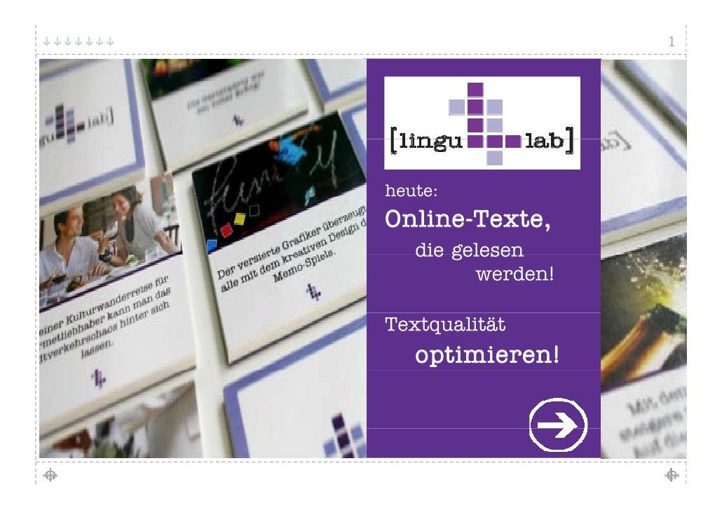 1     heute: Online-Texte,    die gelesen          werden!  Textqualität    optimieren!