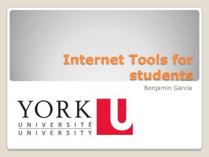Internet Tools for students<br />Benjamin García<br />