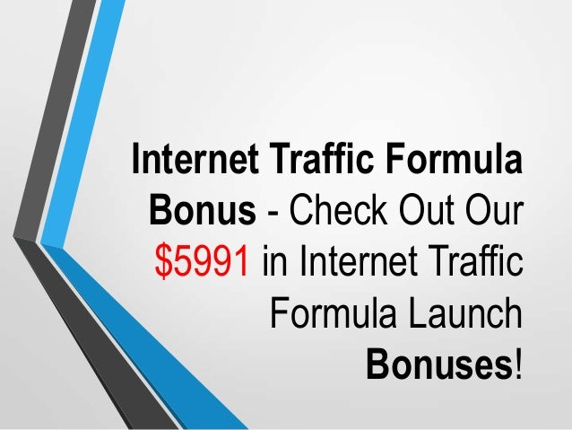 Internet Traffic Formula Bonus - Check Out Our $5991 in Internet Traffic Formula Launch Bonuses!