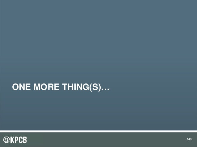 140 ONE MORE THING(S)… 140