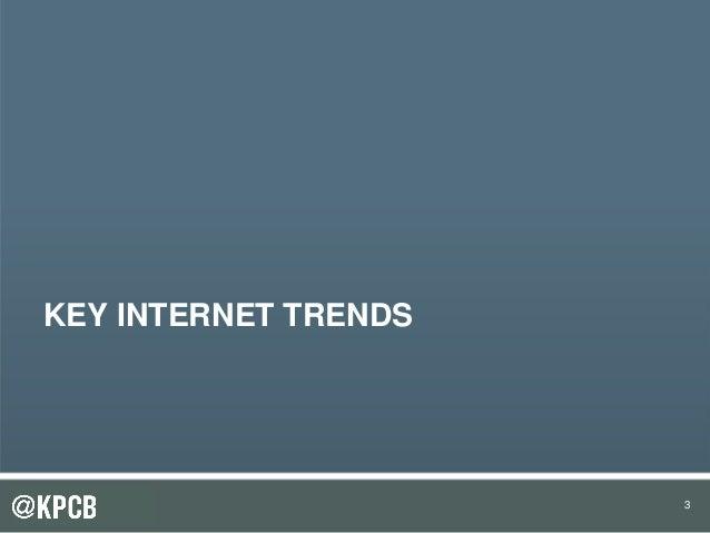 3 KEY INTERNET TRENDS 3