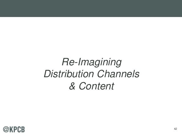 42 Re-Imagining Distribution Channels & Content