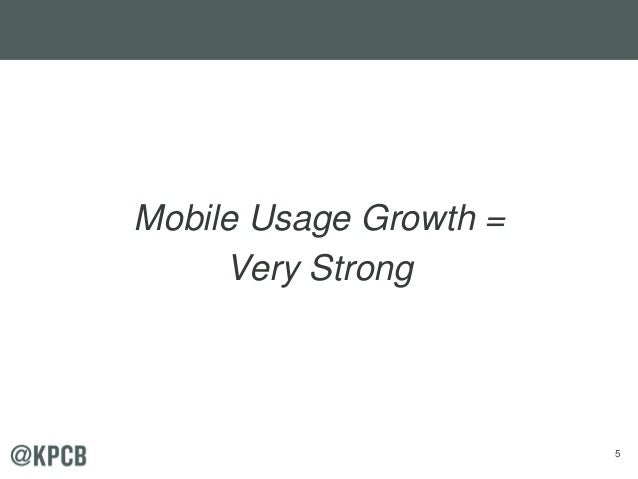 5 Mobile Usage Growth = Very Strong