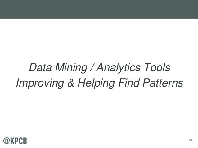 84 Data Mining / Analytics Tools Improving & Helping Find Patterns