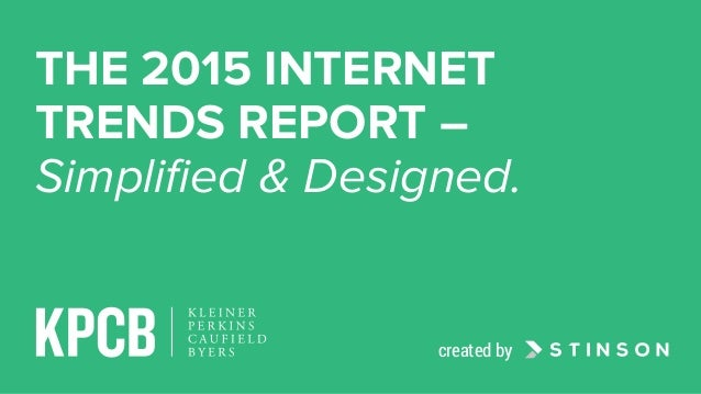 THE 2015 INTERNET TRENDS REPORT – Simplified & Designed. created by