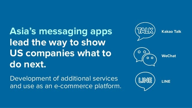 Asia's messaging apps lead the way to show US companies what to do next. Development of additional services and use as an ...