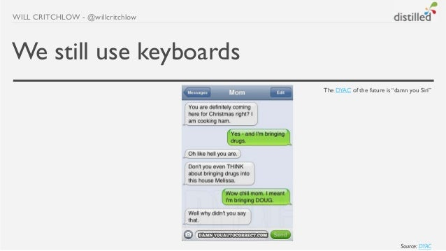 """WILL CRITCHLOW - @willcritchlowWe still use keyboards                                  The DYAC of the future is """"damn you..."""