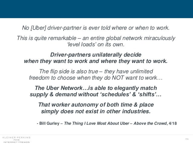 174 No [Uber] driver-partner is ever told where or when to work. This is quite remarkable – an entire global network mirac...