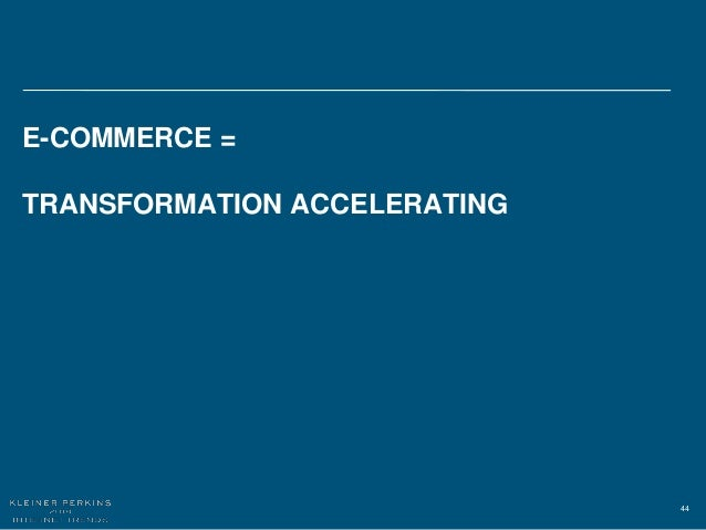 44 E-COMMERCE = TRANSFORMATION ACCELERATING