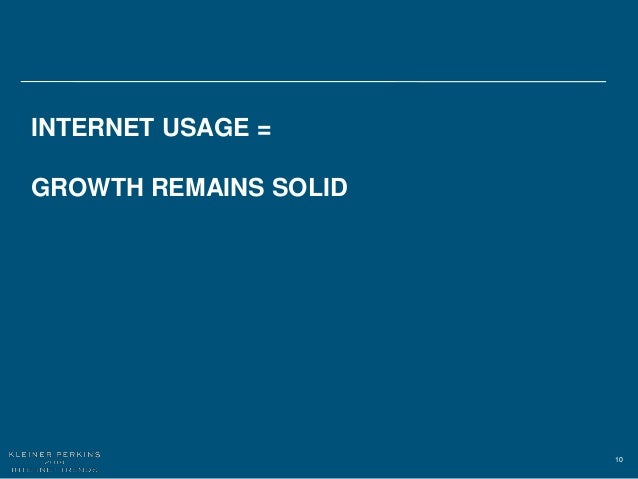 10 INTERNET USAGE = GROWTH REMAINS SOLID