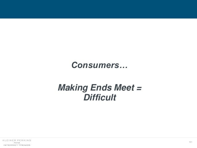 101 Consumers… Making Ends Meet = Difficult