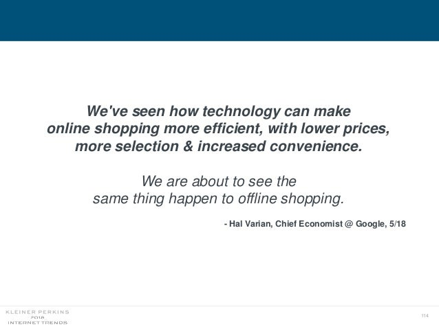 114 We've seen how technology can make online shopping more efficient, with lower prices, more selection & increased conve...