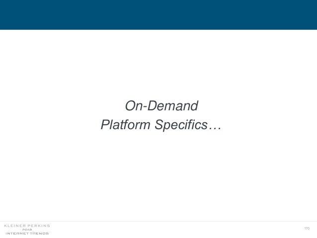 170 On-Demand Platform Specifics…