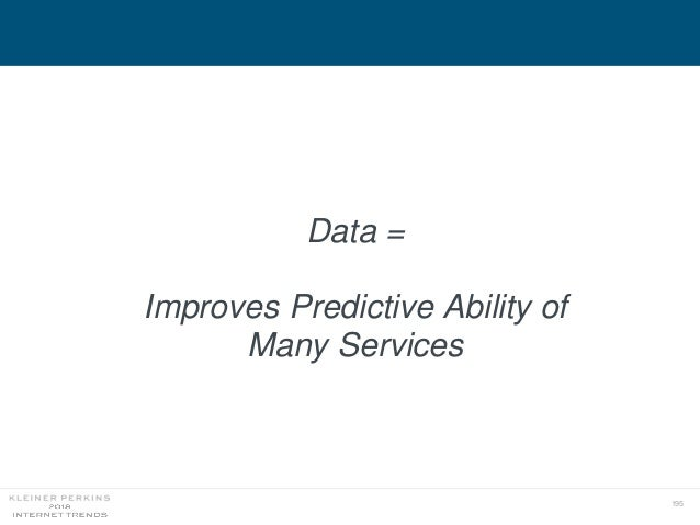 195 Data = Improves Predictive Ability of Many Services