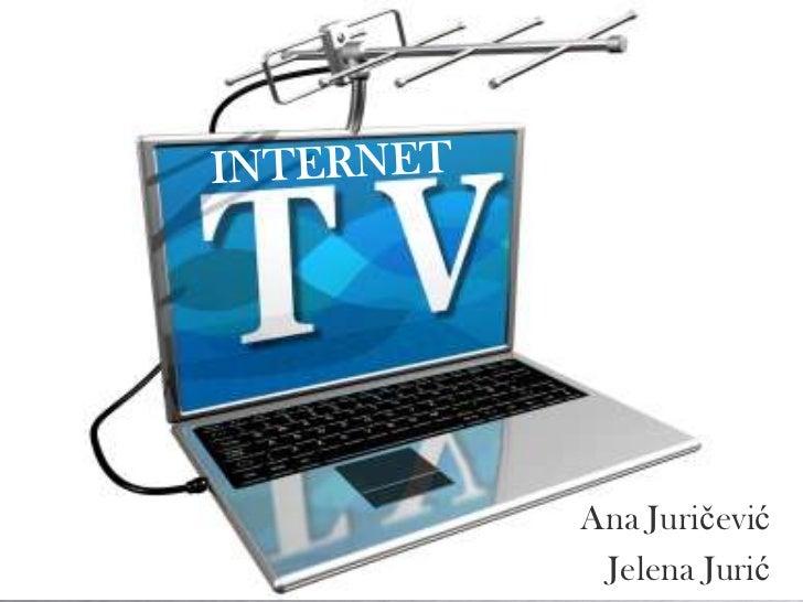 INTERNET <br />Ana Juričević<br />Jelena Jurić<br />