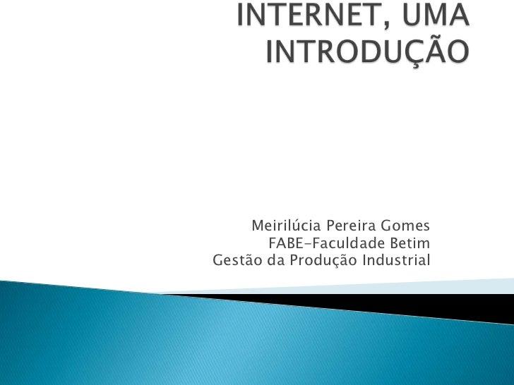 Meirilúcia Pereira Gomes       FABE-Faculdade BetimGestão da Produção Industrial