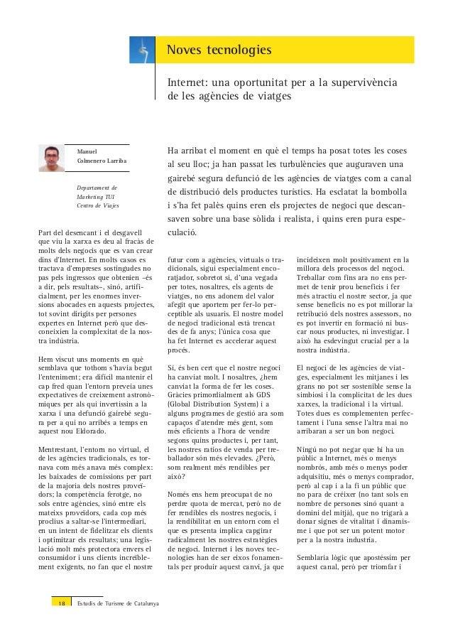 18 Estudis de Turisme de Catalunya Noves tecnologies Internet: una oportunitat per a la supervivència de les agències de v...
