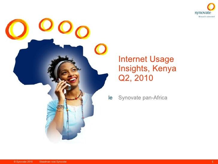 Internet Usage Insights, Kenya  Q2, 2010 Synovate pan-Africa