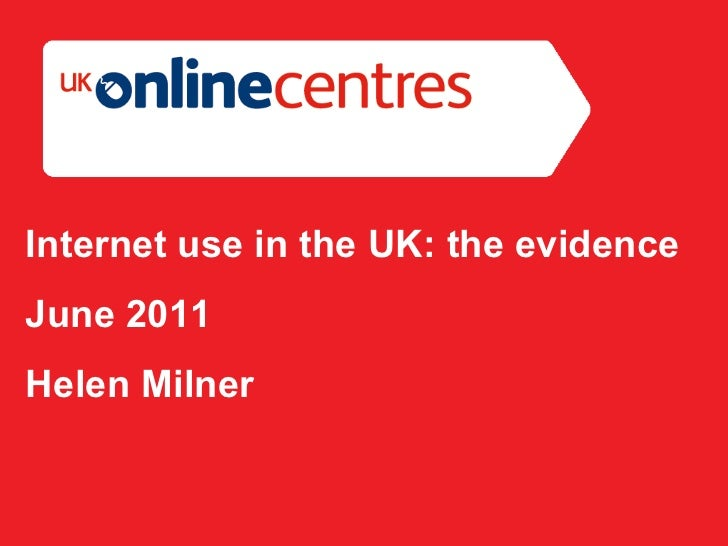Section Divider: Heading intro here. Internet use in t he  UK: the evidence June 2011 Helen Milner