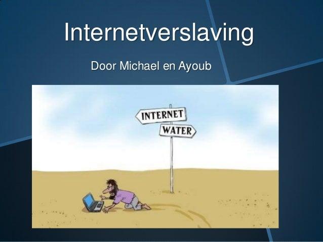 Internetverslaving Door Michael en Ayoub