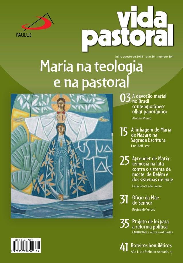 03 15 25 31 35 41 julho-agosto de 2015 – ano 56 – número 304 A devoção marial no Brasil contemporâneo: olhar panorâmico Af...