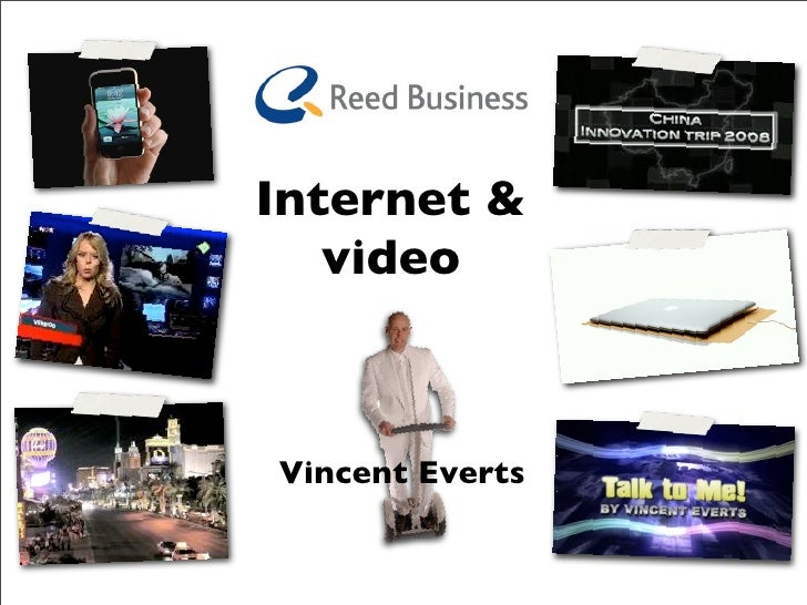 Internet &    video    Vincent Everts