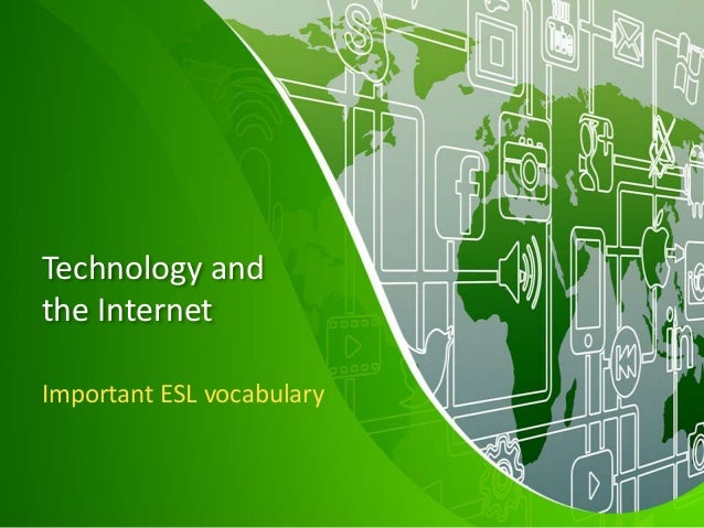 Technology and the Internet Important ESL vocabulary