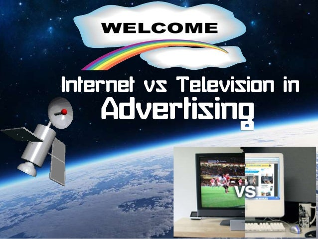 the effects of internet vs television Many advertisers are reluctant to shift a large proportion of their advertising budgets to the internet because they still view television advertising as the main.