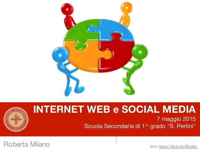 """7 maggio 2015 INTERNET WEB e SOCIAL MEDIA 7 maggio 2015  Scuola Secondaria di 1^ grado """"S. Pertini"""" foto: https://flic.kr/p..."""