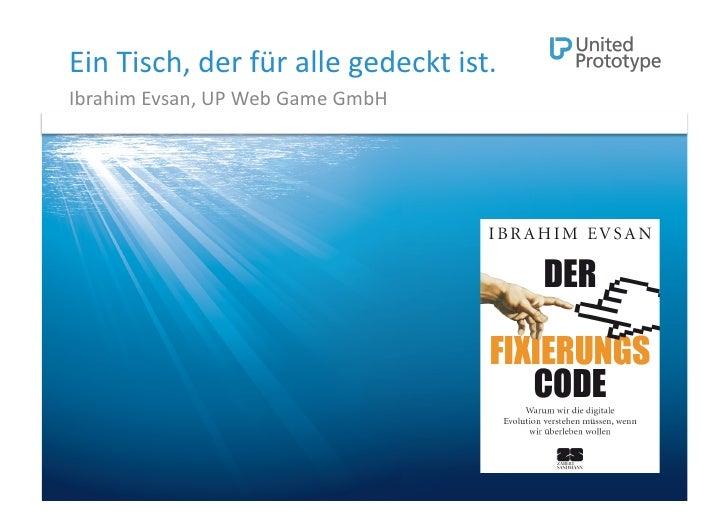 Ein  Tisch,  der  für  alle  gedeckt  ist.   Ibrahim  Evsan,  UP  Web  Game  GmbH         Ibrahi...