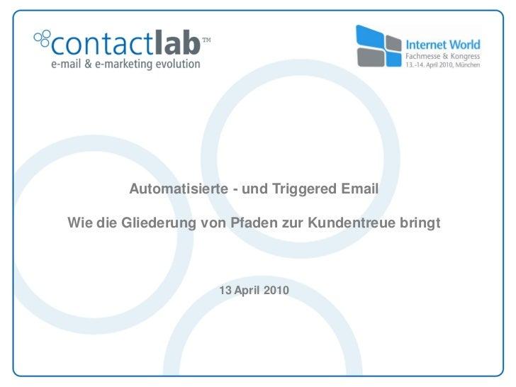 Automatisierte - und Triggered Email  Wie die Gliederung von Pfaden zur Kundentreue bringt                         13 Apri...