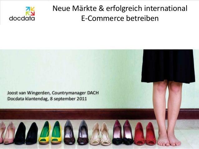 Neue Märkte & erfolgreich international                         E-Commerce betreibenJoost van Wingerden, Countrymanager DA...