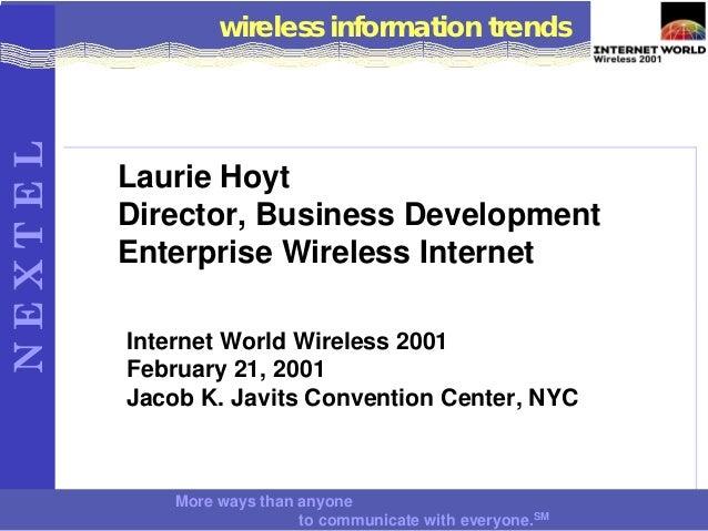 NEXTEL            wireless information trends         Laurie Hoyt         Director, Business Development         Enterpris...