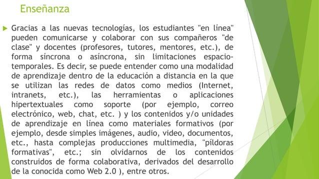 """Enseñanza   Gracias a las nuevas tecnologías, los estudiantes """"en línea""""    pueden comunicarse y colaborar con sus compañ..."""
