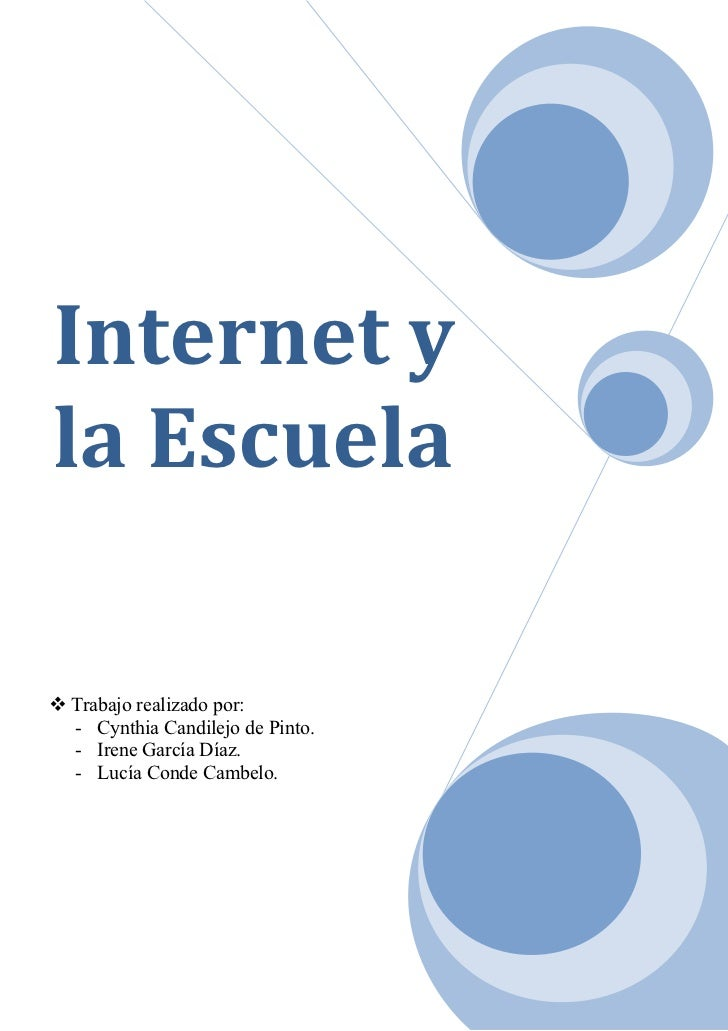 Internet yla Escuela Trabajo realizado por:  - Cynthia Candilejo de Pinto.  - Irene García Díaz.  - Lucía Conde Cambelo.