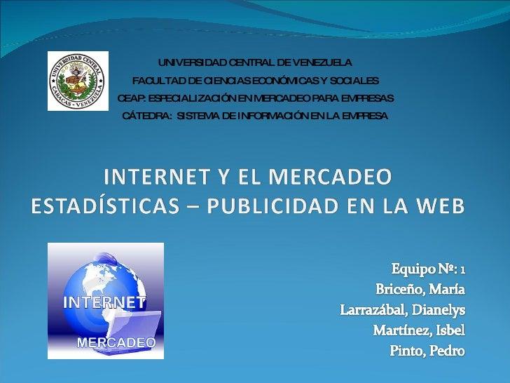 UNIVERSIDAD CENTRAL DE VENEZUELA FACULTAD DE CIENCIAS ECONÓMICAS Y SOCIALES CEAP: ESPECIALIZACIÓN EN MERCADEO PARA EMPRESA...