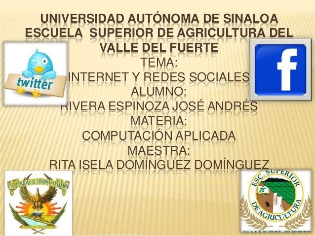 UNIVERSIDAD AUTÓNOMA DE SINALOAESCUELA SUPERIOR DE AGRICULTURA DEL           VALLE DEL FUERTE                 TEMA:      I...