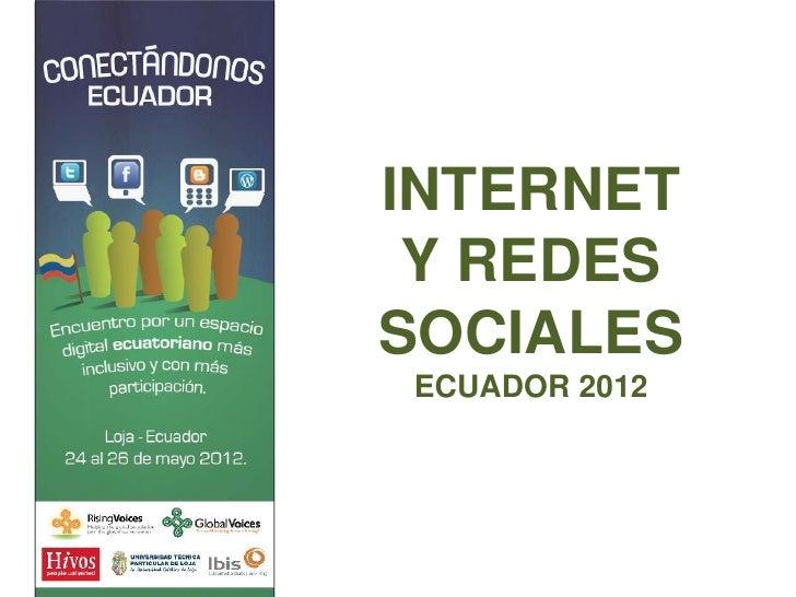 INTERNET Y REDESSOCIALESECUADOR 2012