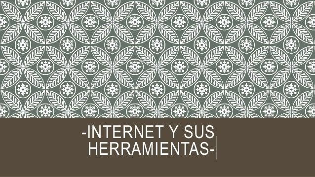 -INTERNET Y SUS HERRAMIENTAS-