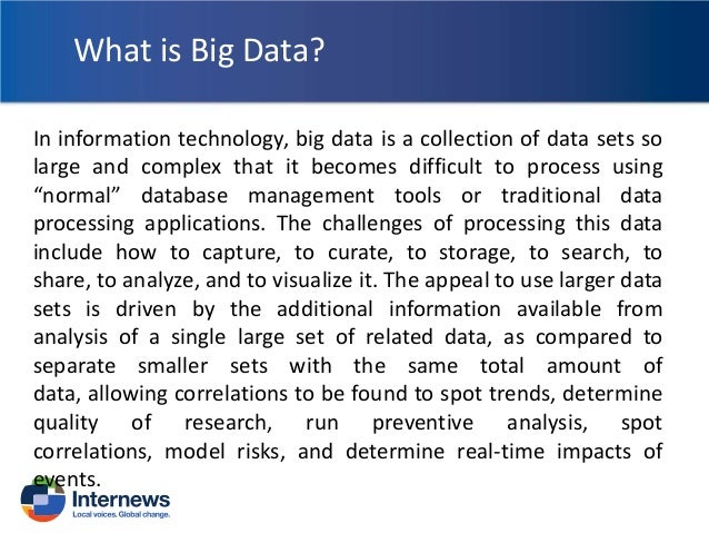 What is Big Data? In information technology, big data is a collection of data sets so large and complex that it becomes di...